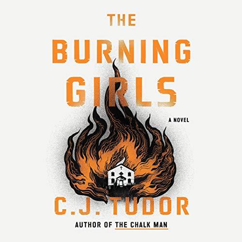 The Burning Girls Audiobook By C. J. Tudor cover art