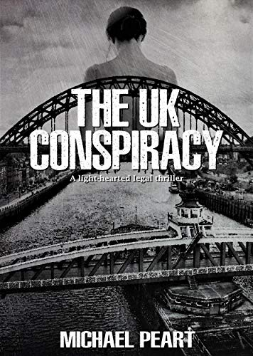 The UK Conspiracy: A lighthearted legal thriller (The Conspiracy Series Book 4) (English Edition)