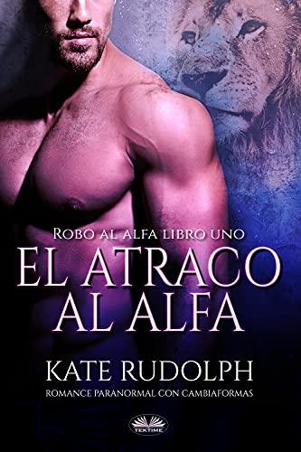 El Atraco al Alfa de Kate Rudolph