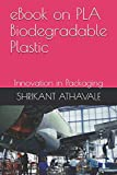 eBook on PLA Biodegradable Plastic: Innovation in Packaging
