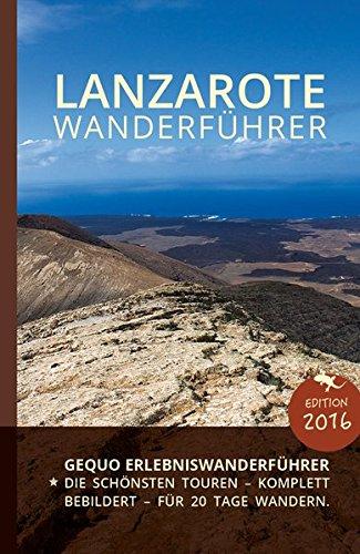 GEQUO Lanzarote Wanderführer: Mit 23 Wanderungen und detaillierten Karten