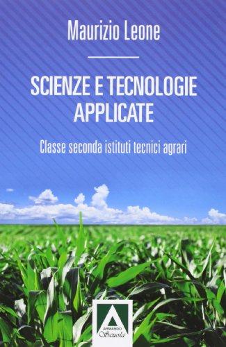 Scienze e tecnologie applicate. Per gli Ist. tecnici agrari. Con espansione online