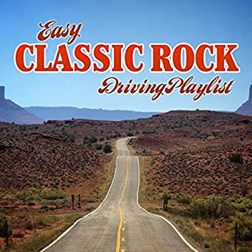 Easy Classic Rock Driving Playlist