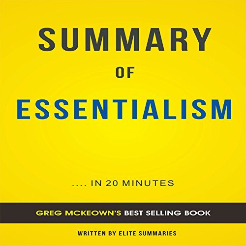 Summary of Essentialism by Greg McKeown audiobook cover art