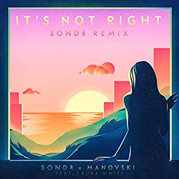 It's Not Right (Sondr Remix)