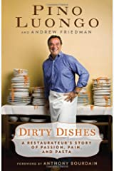 Dirty Dishes: A Restauranteur's Story of Passion , Pain and Pasta Hardcover
