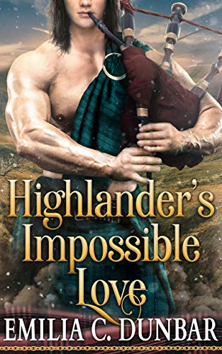 Highlander's Impossible Love: A Steamy Scottish Medieval Historical Romance