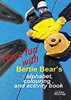 Have Fun with Bertie Bear's Alphabet, Colouring and Activity book