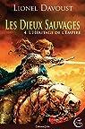 Les dieux sauvages, Tome 4 : L'Héritage de l'Empire par Davoust