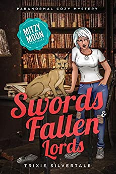 Swords and Fallen Lords: Paranormal Cozy Mystery (Mitzy Moon Mysteries Book 7) by [Trixie Silvertale]