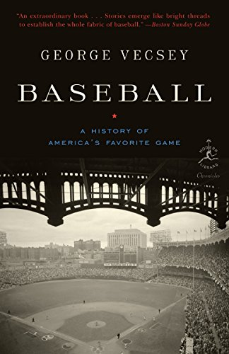Baseball: A History of America's Favorite Game (Modern Library Chronicles, Band 25)