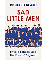 Sad Little Men: Private Schools and the Ruin of England (English Edition)