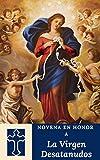 Novena en honor a la Virgen desatanudos (Spanish Edition)