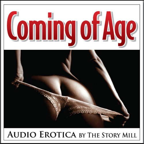 Coming of Age - Erotic Stories audiobook cover art
