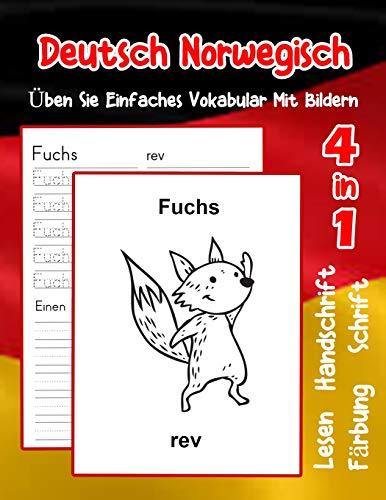 Deutsch Norwegisch Üben Sie Einfaches Vokabular Mit Bildern: Verbessern Deutsch Norwegisch basis Tiervokabular a1 a2 b1 b2 c1 c2 Buch für Kinder (Erweitern Des Deutschen Vokabular für Anfänger)
