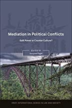 Mediation in Political Conflicts: Soft Power or Counter Culture? (Oñati International Series in Law and Society)