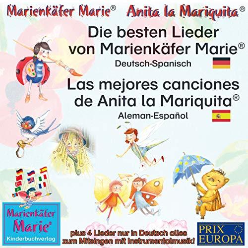 Die besten Lieder von Marienkäfer Marie. Deutsch-Spanisch / Las mejores canciones de Anita la Mariquita. Aleman-Español audiobook cover art