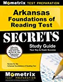 Arkansas Foundations of Reading Test Secrets Study Guide: Review for the Arkansas Foundations of Reading Test