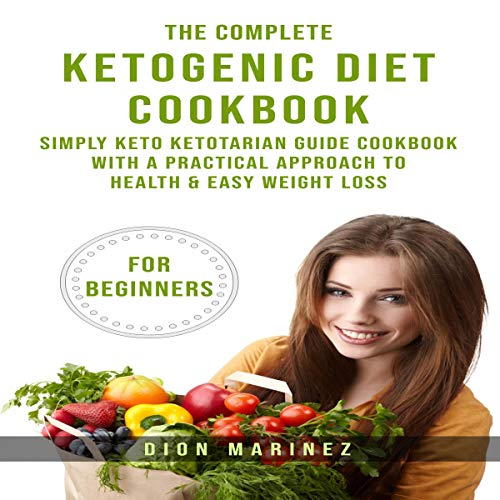 The Complete Ketogenic Diet Cookbook for Beginners cover art