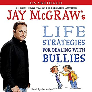 Jay McGraw's Life Strategies for Dealing with Bullies audiobook cover art