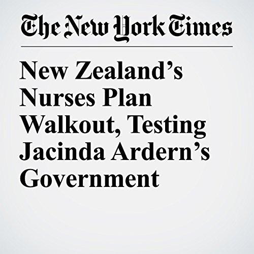 New Zealand's Nurses Plan Walkout, Testing Jacinda Ardern's Government copertina