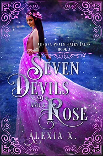 Seven Devils and a Rose (Aurora Realm Fairy Tales Book 3) (English Edition)