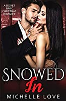 Snowed In: A Secret Baby Christmas Romance