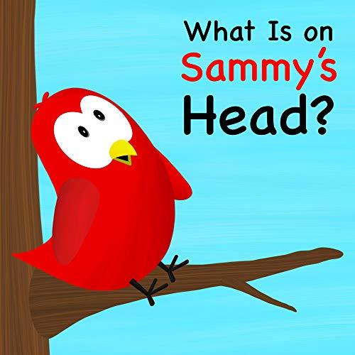 What Is on Sammy's Head? (Sammy Bird) (English Edition)