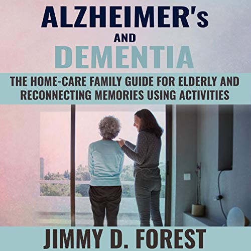Alzheimer's and Dementia Audiobook By Jimmy D. Forest cover art