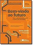 Bem-Vindo ao Futuro. Uma Visão Humanista Sobre o Avanço da Tecnologia (Em Portuguese do Brasil)