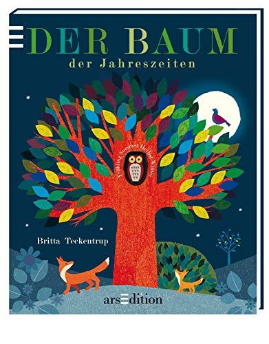 Der Baum der Jahreszeiten: Gereimtes Natur-Bilderbuch, Jahreszeiten, mit Gucklöchern, hochwertig ausgestattet, für Kinder ab 4 Jahren (Britta Teckentrup Bilderbücher)