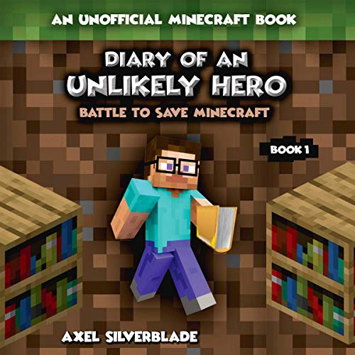Couverture de Diary of an Unlikely Hero - Battle to Save Minecraft