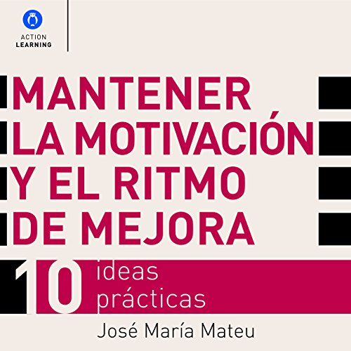 Mantener la Motivación y el Ritmo de Mejora [Maintain Motivation and the Rhythm of Improvement] audiobook cover art