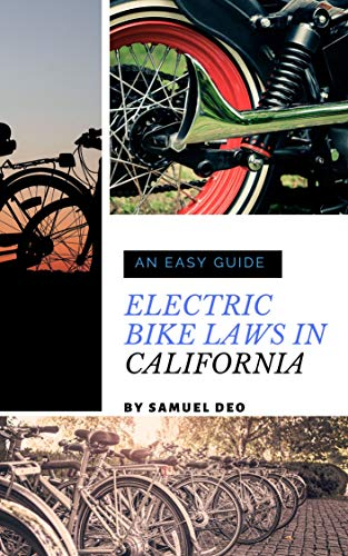 ELECTRIC BIKE LAWS IN CALIFORNIA: AN EASY GUIDE (English Edition)