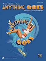 Anything Goes (2011 Revival Edition): Vocal Selections by Unknown(2011-02-01)