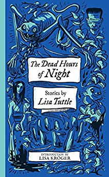 The Dead Hours of Night (Monster, She Wrote) by [Lisa Tuttle, Lisa Kröger]