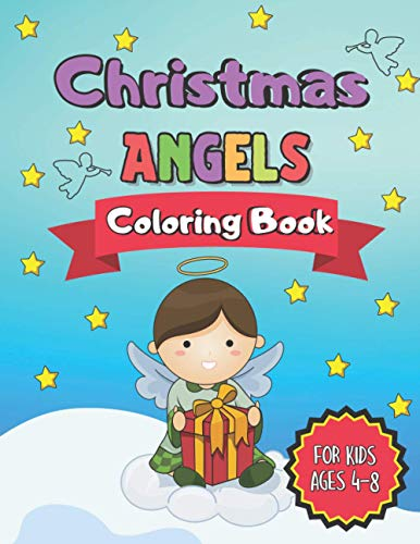 Christmas Angels Coloring Book For Kids Ages 4-8: 50 Beautiful Pages to Color, Christmas Coloring Books for Boys, Kids, Girls - Great Christmas Present