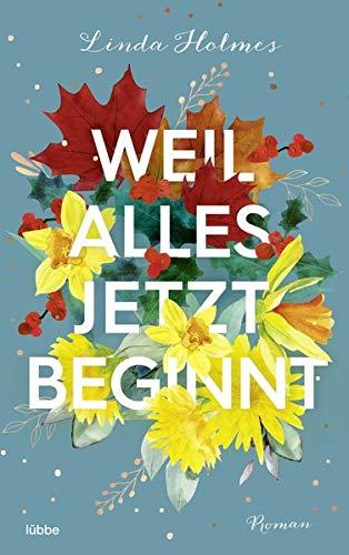 Buchseite und Rezensionen zu 'Weil alles jetzt beginnt: Roman' von Linda Holmes