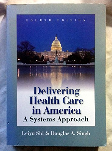 Delivering Health Care in America : A Systems Approach...