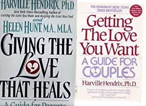 Harville Hendrix: Set of Two Books: Getting the Love You Want and Giving the Love That Heals