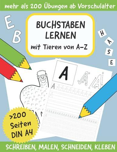 Buchstaben Schreiben Lernen: Spielerische Übungen zum Malen, Schneiden, Kleben und Schreiben von Buchstaben