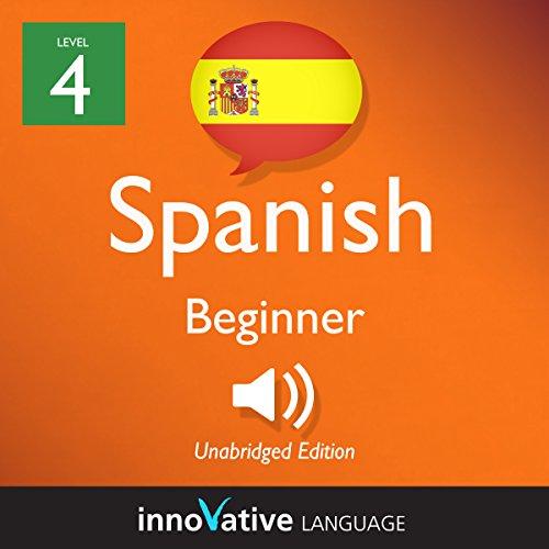 Learn Spanish - Level 4: Beginner Spanish, Volume 2: Lessons 1-25 audiobook cover art