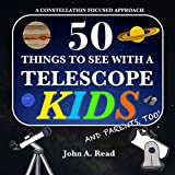 50 Things To See With A Telescope - Kids John Read