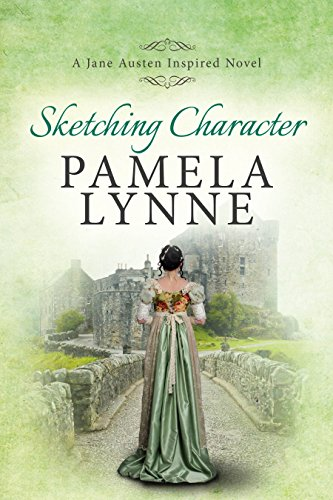 Sketching Character: A Jane Austen Inspired Novel