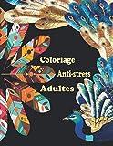 Coloriage Anti-stress Adultes: Livre de coloriage pour adultes anti-stress avec 71 merveilleux motifs à colorier pour soulager le stress et la détente ... anti stress - Art thérapie coloriage adulte