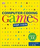 Computer Coding Games for Kids: A unique step-by-step visual guide, from binary code to building games (Computer Coding for Kids) - Carol Vorderman