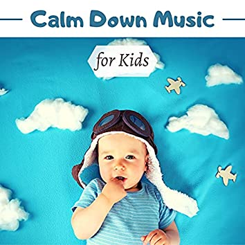 Calm Down Music for Kids