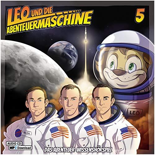 Leo und die Abenteuermaschine 5 |  Kinderhörspiel | Audio CD + mp3 Inside |Wissenshörspiel für Kinder | Mondlandung | Apollo 11