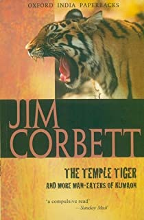 The Temple Tiger and More Man-Eaters of Kumaon (Oxford India Paperbacks)