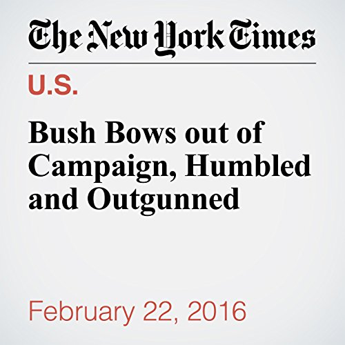 Bush Bows out of Campaign, Humbled and Outgunned audiobook cover art